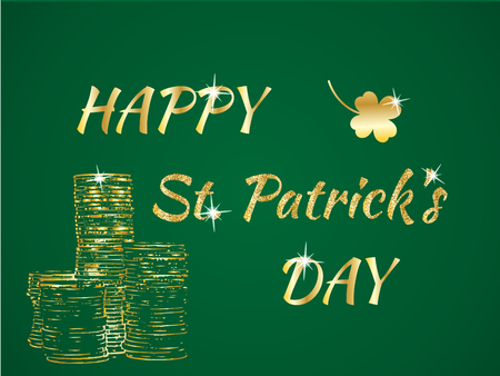 Happy St. Patricks Day celebration concept with Golden Coins, Clover and Glitter Lettering Typography on a green background. Vector illustration for cards, banners, print Illustration