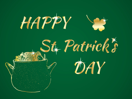 reaches: Happy St. Patricks Day celebration concept with Treasure of Leprechaun, Pot Full of Golden Coins, Shamrock and Glitter Lettering Typography on a green background. Vector illustration for cards