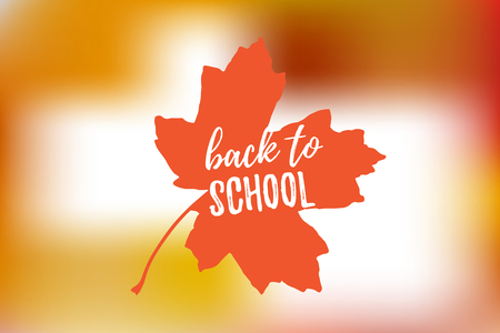 Vector Illustration of back to school lettering typography, autumn blur bokeh background with brigth maple leaf. Banner, flyer, card template Illustration
