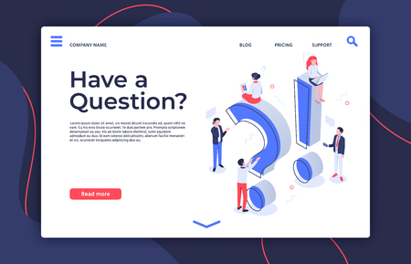 Have question. Isometric questioning persons, how to asking and ask questions landing page. Thoughtful asked expression, having question troubles or dealing problems vector illustration