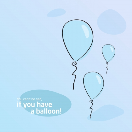 Creative background. You can not be sad if there is a balloon. Stock Vector - 20014808