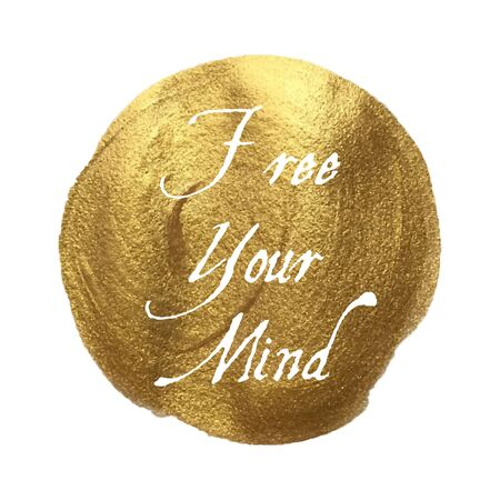 free your mind: Free Your Mind words written on golden texture background. Vector illustration lettering. Illustration