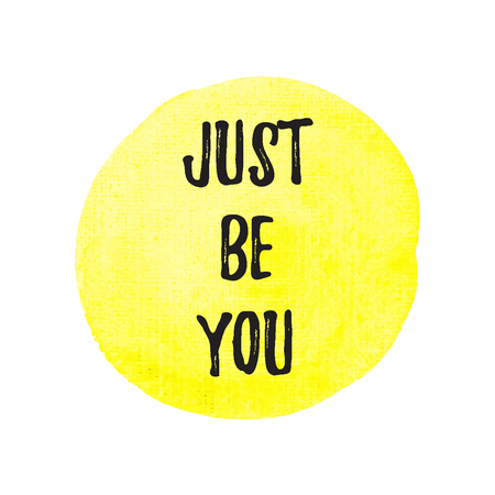 motivator: Just Be You vector on hand drawn yellow watercolor background illustration.
