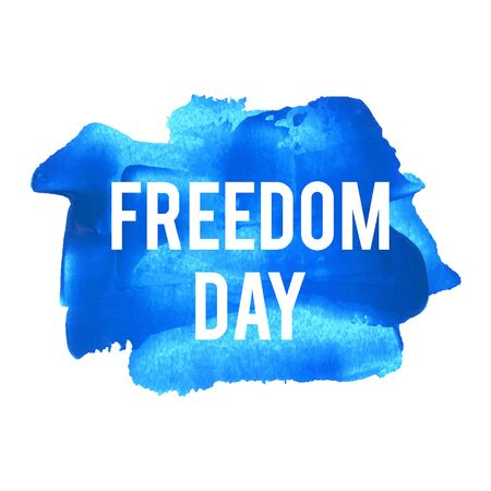 holiday celebrations: Freedom Day holiday, celebration, card, poster, lettering, words, text written on blue painted background vector illustration.