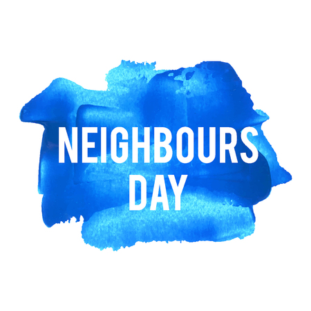 holiday celebrations: Neighbours Day Holiday, celebration, card, poster, lettering, words, text written on blue painted background vector illustration.