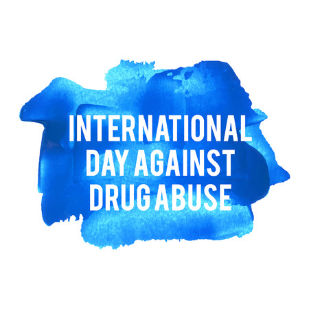against: International Day Against Drug Abuse Holiday, celebration, card, poster, lettering, words, text written on painted background vector illustration.
