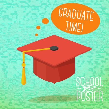 Cute school, college, university poster - graduation cap, with speech bubble and slogan -Graduate time-, or place for your text  Vector illustration