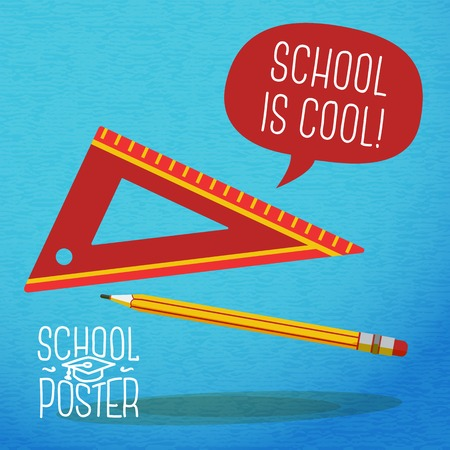 drafting tools: Cute school, college, university poster - pencil, ruler, with speech bubble and slogan -School is cool-, or place for your text  Vector
