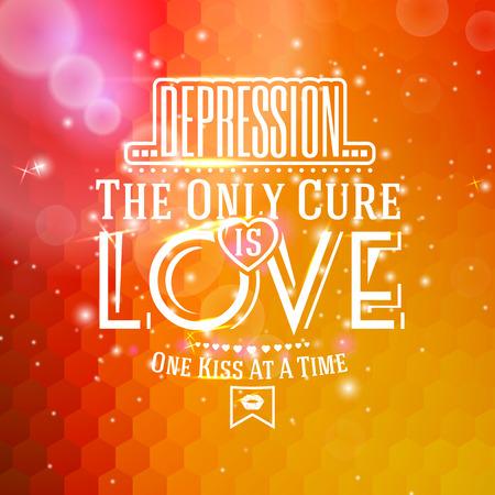 gu�rir: Amour message. -D�pression, Le seul rem�de est l'AMOUR. Un baiser � une de temps. Pour la Saint-Valentin, etc. Vecteur