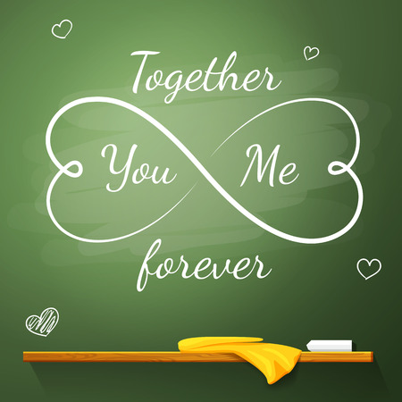 eternity: Love greeting card on the chalkboard in shape of eternity symbol made from hearts, with small hearts near the big. Together You And Me Forever - message written on it. With place for your text. Vector illustration