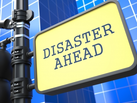 Disaster Concept  Desaster Ahead Roadsign on Blue Background  photo
