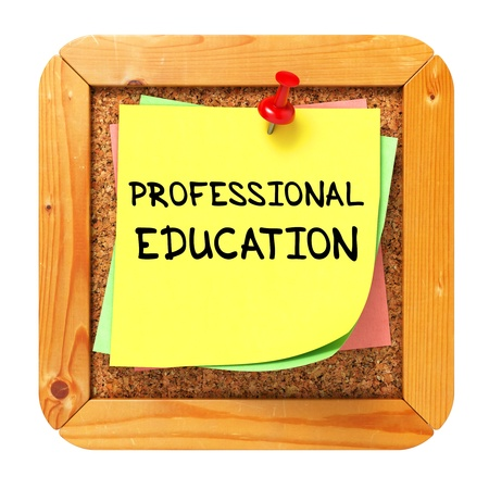 Professional Education, Yellow Sticker on Cork Bulletin or Message Board  Business Concept  3D Render Stock Photo - 21362064