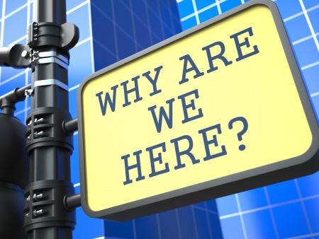 Business Concept Why are We Here Roadsign on Blue Background