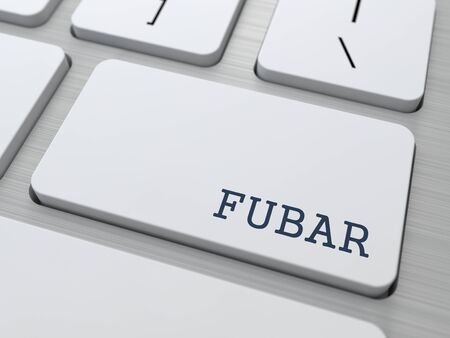 gosh: FUBAR - Fucked Up Beyond All Recognition  Internet Concept  Button on Modern Computer Keyboard
