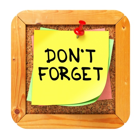 not to forget: Do Not Forget, Yellow Sticker on Cork Bulletin or Message Board. Business Concept. 3D Render. Stock Photo