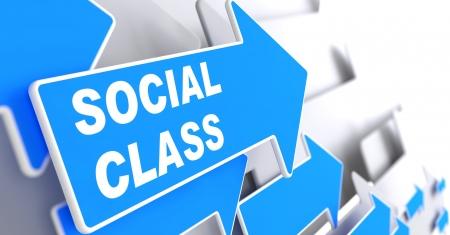 determinism: Social Class. Social Concept. Blue Arrow with Social Class slogan on a grey background. 3D Render.