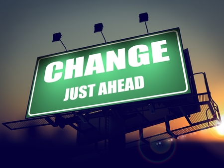 just ahead: Change Just Ahead - Green Billboard on the Rising Sun Background.