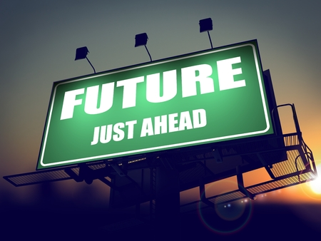 ensuing: Future Just Ahead - Green Billboard on the Rising Sun Background.