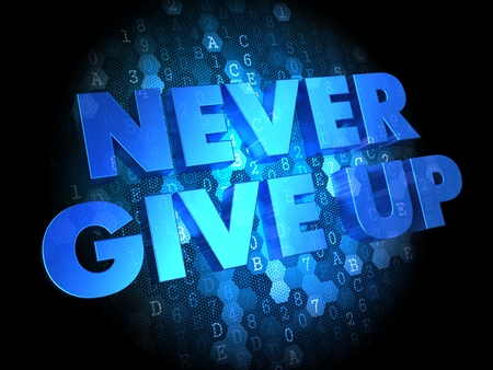 Never Give Up - Blue Color Text on Digital Background. Stock Photo