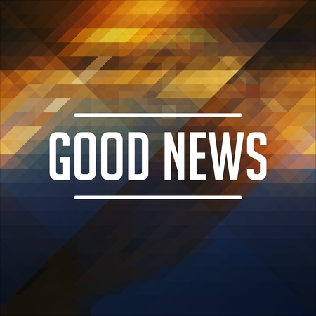 well made: Good News Concept. Retro design. Hipster background made of triangles, color flow effect. Stock Photo