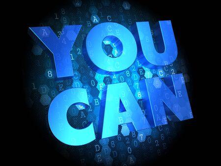tu puedes: You Can Slogan - Blue Color de texto sobre fondo oscuro digital. Foto de archivo