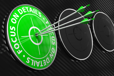Focus on Details Slogan. Three Arrows Hitting the Center of Green Target on Black Background.