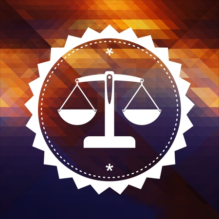 legal services: Justice Concept - Icon of Scales in Balance. Retro label design. Hipster background made of triangles, color flow effect.