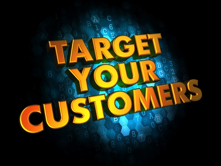 Target Your Customers - Gold 3D Words on Digital Background.