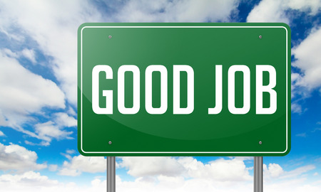 good job: Highway Signpost with Good Job wording on Sky Background, Stock Photo
