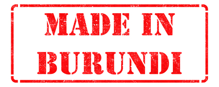 transnational: Made in Burundi - Inscription on Red Rubber Stamp Isolated on White.