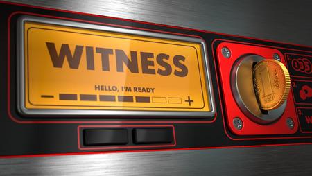 zeugnis: Witness - Inschrift in Anzeige am Automaten. Business-Konzept.
