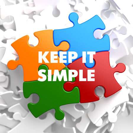Keep it Simple on Multicolor Puzzle on White Background.