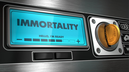 immortality: Immortality - Inscription in Display on Vending Machine. Business Concept.