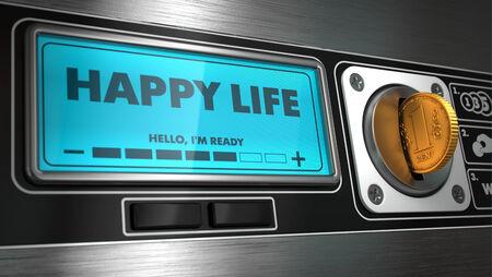 distributeur automatique: Happy Life - Inscription sur Affichage du distributeur automatique. Concept.
