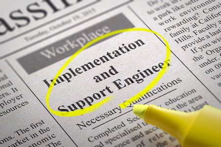 implementation: Implementation and Support Engineer Vacancy in Newspaper. Job Search Concept.