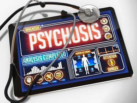 psychosis: Psychosis - Diagnosis on the Display of Medical Tablet and a Black Stethoscope on White Background.