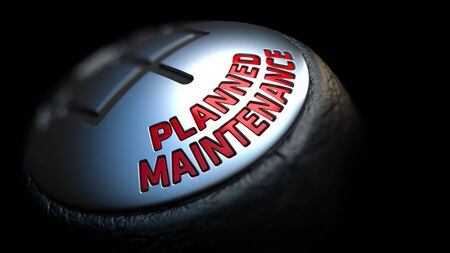planned: Planned Maintenance. Shift Knob with Red Text on Black Background. Close Up View. Selective Focus. 3D Render.