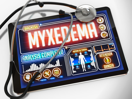 hypothyroidism: Myxedema - Diagnosis on the Display of Medical Tablet and a Black Stethoscope on White Background.