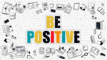 supportive: Be Positive Concept. Be Positive Drawn on White Wall. Be Positive in Multicolor. Doodle Design. Be Positive Concept. Doodle Design Style of Be Positive. Be Positive Business Concept. White Brick Wall. Stock Photo