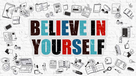 self assurance: Believe in Yourself. Multicolor Inscription on White Brick Wall with Doodle Icons Around.  Modern Style Illustration with Doodle Design Icons. Believe in Yourself on White Brickwall Background. Stock Photo