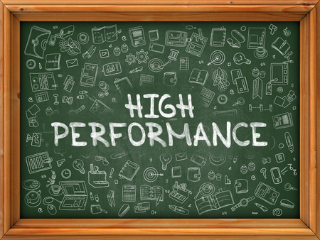 high performance: Hand Drawn High Performance on Green Chalkboard. Hand Drawn Doodle Icons Around Chalkboard. Modern Illustration with Line Style.