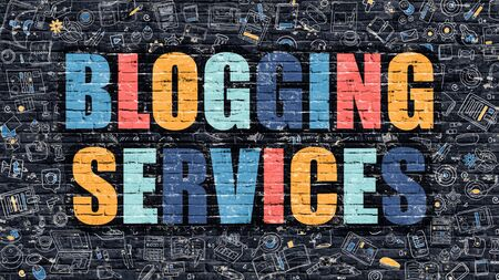 relevance: Blogging Services Concept. Modern Illustration. Multicolor Blogging Services Drawn on Dark Brick Wall. Doodle Icons. Doodle Style of  Blogging Services Concept. Blogging Services on Wall.