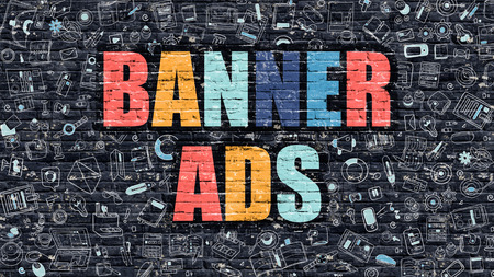 advertiser: Banner Ads - Multicolor Concept on Dark Brick Wall Background with Doodle Icons Around. Modern Illustration with Elements of Doodle Design Style. Banner Ads on Dark Wall. Banner Ads Concept.
