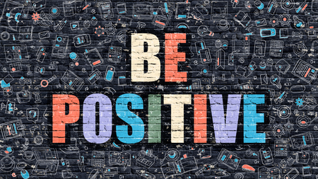 supportive: Be Positive - Multicolor Concept on Dark Brick Wall Background with Doodle Icons Around. Modern Illustration with Elements of Doodle Style. Be Positive on Dark Wall. Stock Photo