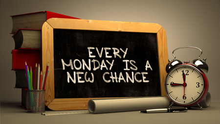 Hand Drawn Every Monday is a New Chance Concept on Chalkboard. Blurred Background. Toned Image. 3D Render.