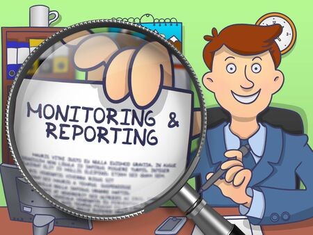 the reporting: Monitoring & Reporting on Paper in Officemans Hand through Magnifier to Illustrate a Business Concept. Colored Doodle Illustration.