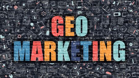 geo: Geo Marketing. Multicolor Inscription on Dark Brick Wall with Doodle Icons. Geo Marketing Concept in Modern Style. Doodle Design Icons. Geo Marketing on Dark Brickwall Background.