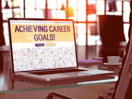 achieving: Achieving Career Goals Concept. Closeup Landing Page on Laptop Screen in Doodle Design Style. On Background of Comfortable Working Place in Modern Office. Blurred, Toned Image. 3D Render.