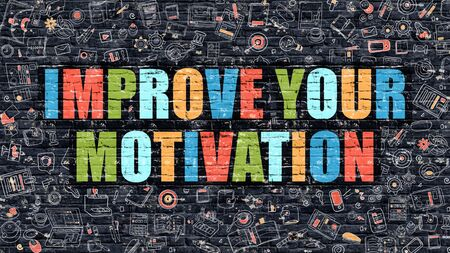 aspirational: Improve Your Motivation - Multicolor Concept on Dark Brick Wall Background with Doodle Icons Around. Illustration with Elements of Doodle Style. Improve Your Motivation on Dark Wall. Stock Photo
