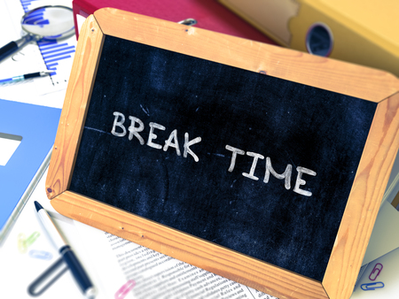adjournment: Hand Drawn Break Time Concept  on Chalkboard. Blurred Background. Toned Image. 3D Render.